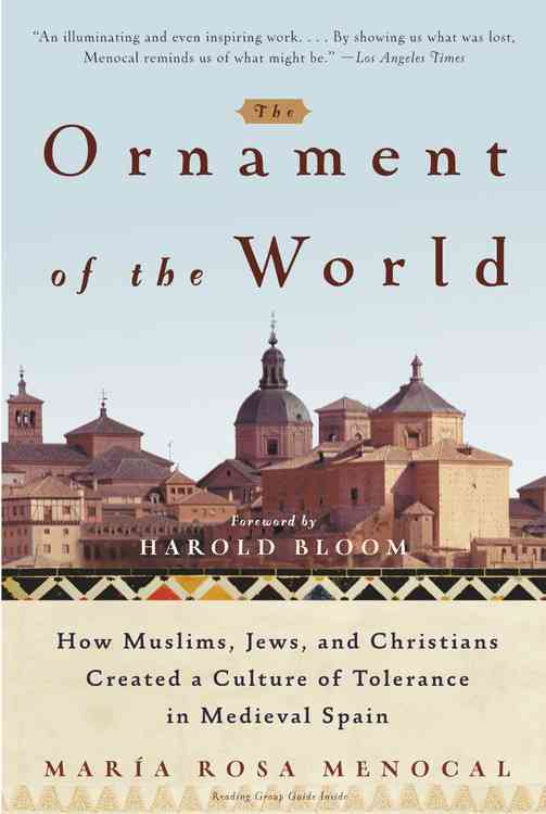 The Ornament of the World By Menocal, Maria Rosa